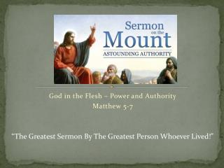 God in the Flesh – Power and Authority Matthew  5-7