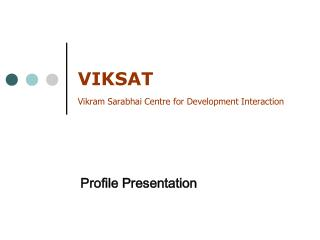 VIKSAT Vikram Sarabhai Centre for Development Interaction