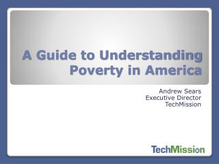 A Guide to Understanding Poverty in America