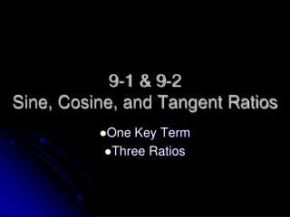 9-1 & 9-2 Sine, Cosine, and Tangent Ratios