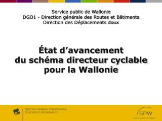 État d'avancement du schéma directeur cyclable pour la Wallonie
