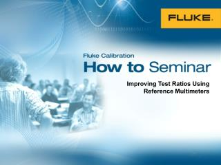 Improving Test Ratios Using Reference Multimeters