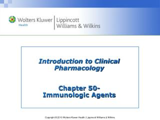Introduction to Clinical Pharmacology Chapter 50- Immunologic Agents