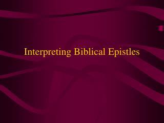Interpreting Biblical Epistles