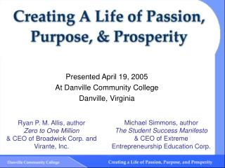 Presented April 19, 2005 At Danville Community College Danville, Virginia