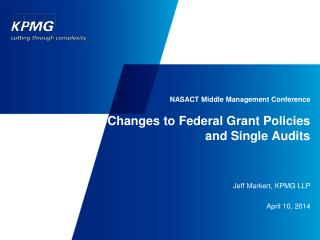 NASACT Middle Management Conference Changes to Federal Grant Policies and Single Audits