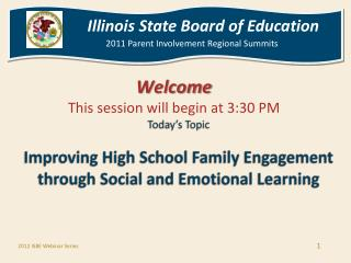 Today s Topic  Improving High School Family Engagement through Social and Emotional Learning