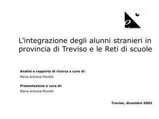 L'integrazione degli alunni stranieri in provincia di Treviso e le Reti di scuole