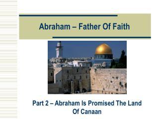 Abraham – Father Of Faith
