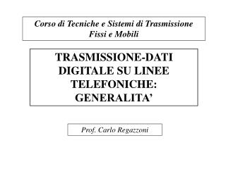 TRASMISSIONE-DATI DIGITALE SU LINEE TELEFONICHE: GENERALITA'