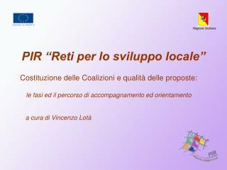 """PIR """"Reti per lo sviluppo locale"""""""