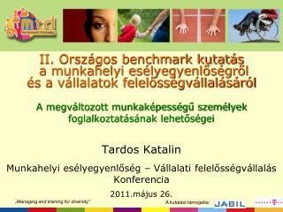Tardos Katalin Munkahelyi esélyegyenlőség – Vállalati felelősségvállalás  Konferencia