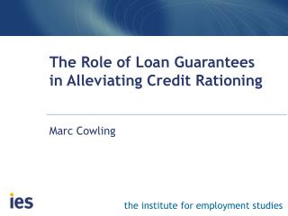 The Role of Loan Guarantees  in Alleviating Credit Rationing