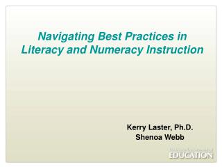 Navigating Best Practices in  Literacy and Numeracy Instruction