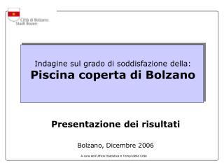 Indagine sul grado di soddisfazione della: Piscina coperta di Bolzano