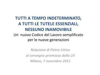 Relazione di Pietro Ichino al convegno promosso dalla Uil Milano, 7 novembre 2011