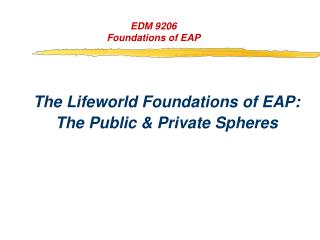 EDM 9206 Foundations of EAP