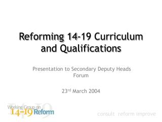 Reforming 14-19 Curriculum and Qualifications