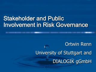Stakeholder and Public  Involvement  in Risk Governance
