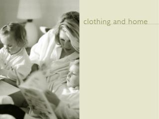 clothing and home