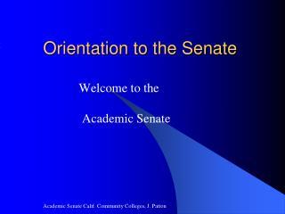 Orientation to the Senate