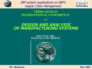 THIRD AEGEAN  INTERNATIONAL CONFERENCE on DESIGN AND ANALYSIS  OF MANUFACTURING SYSTEMS