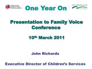 One Year On Presentation to Family Voice Conference  10 th  March 2011