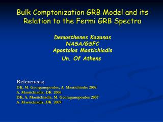 Bulk Comptonization GRB Model and its Relation to the Fermi GRB Spectra Demosthenes Kazanas