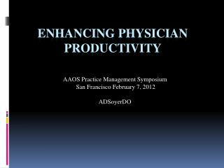 ENHANCING PHYSICIAN PRODUCTIVITY