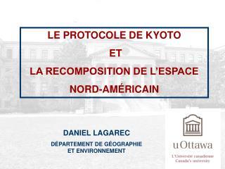 LE PROTOCOLE DE KYOTO  ET  LA RECOMPOSITION DE L'ESPACE  NORD-AMÉRICAIN