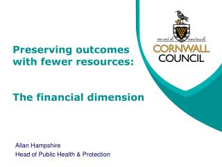 Preserving outcomes with fewer resources: The financial dimension