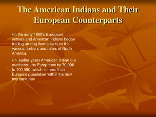 The American Indians and Their European Counterparts