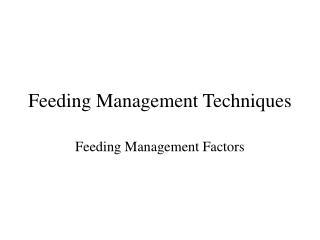 Feeding Management Techniques