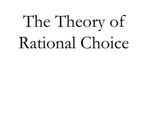 The Theory of Rational Choice