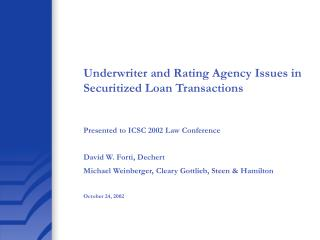 Underwriter and Rating Agency Issues in Securitized Loan Transactions