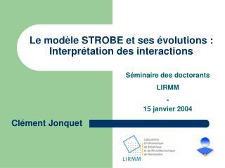 Le modèle STROBE et ses évolutions :  Interprétation des interactions