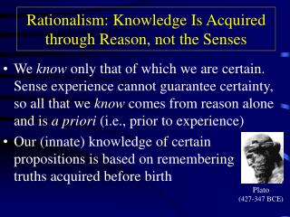 Rationalism: Knowledge Is Acquired through Reason, not the Senses