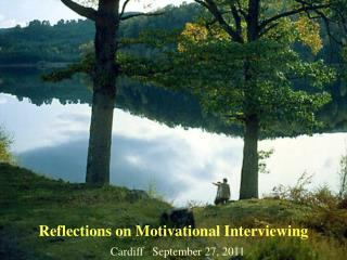 Reflections on Motivational Interviewing