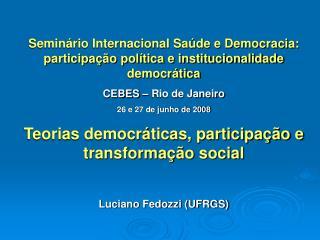 Seminário Internacional Saúde e Democracia: participação política e institucionalidade democrática