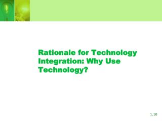 Rationale for Technology Integration: Why Use Technology?