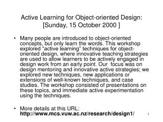 Active Learning for Object-oriented Design: [Sunday, 15 October 2000 ]