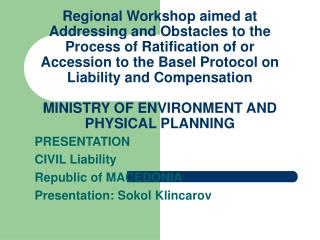 PRESENTATION CIVIL Liability Republic of MACEDONIA Presentation: Sokol Klincarov