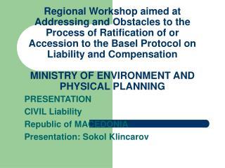 PRESENTATION CIVIL Liability Republic of MACEDONIA Presentation: Sokol Klincarov