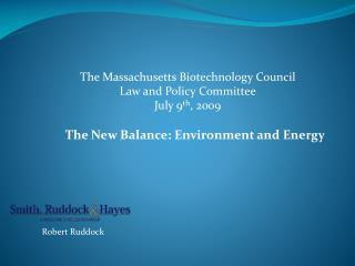 Massachusetts Biotechnology Council  Law  and Policy  Committee  July 9, 2009