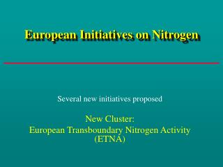 European Initiatives on Nitrogen