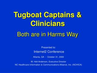 Tugboat Captains & Clinicians Both are in Harms Way