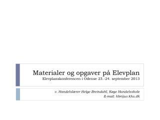 Materialer og opgaver på Elevplan Elevplanskonferencen i Odense 23.-24. september 2013