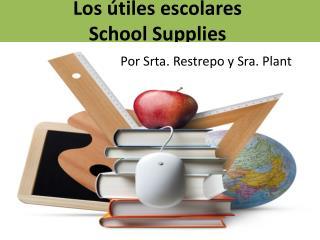 Los �tiles escolares School  Supplies