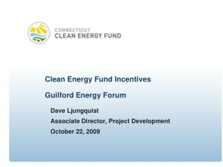 Clean Energy Fund Incentives Guilford Energy Forum