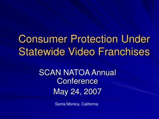 Consumer Protection Under Statewide Video Franchises